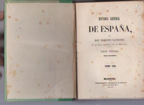Libros antiguos: DON MODESTO LAFUENTE - HISTORIA GENERAL DE ESPAÑA TOMO XIII - MADRID 1854 - Foto 2 - 57854031