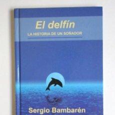 Libros antiguos: EL DELFIN SERGIO BAMBARÉN LA HISTORIA DE UN SOÑADOR PRIMERA EDICIÓN. Lote 57856249