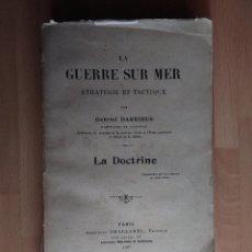 Libros antiguos: LA GUERRE SUR MER. STRATEGIE ET TACTIQUE (GUERRA EN EL MAR. TEXTO EN FRANCÉS. EDICIÓN DE 1907). Lote 57859752