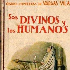 Libros antiguos: VARGAS VILA : LOS DIVINOS Y LOS HUMANOS (SOPENA, C. 1920). Lote 57870380