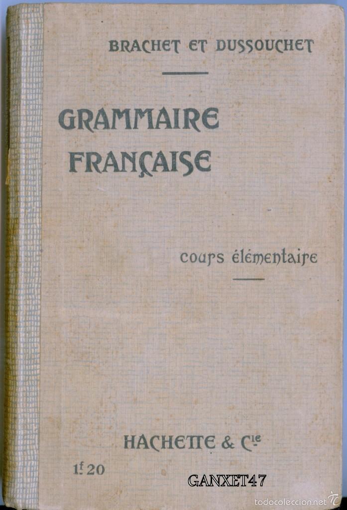 GRAMMAIRE FRANCESES COURS ELEMENTAIRE, BRACHET ET DUSOUCHET, 1912, CARTONÉ 12X18CM 192 PAG (Libros Antiguos, Raros y Curiosos - Otros Idiomas)