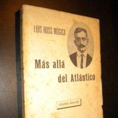 Libros antiguos: MAS ALLA DEL ATLANTICO / LUIS ROSS MUGICA. Lote 57883686