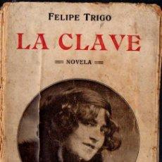 Libros antiguos: FELIPE TRIGO : LA CLAVE (MARZOI, C. 1910). Lote 57888148