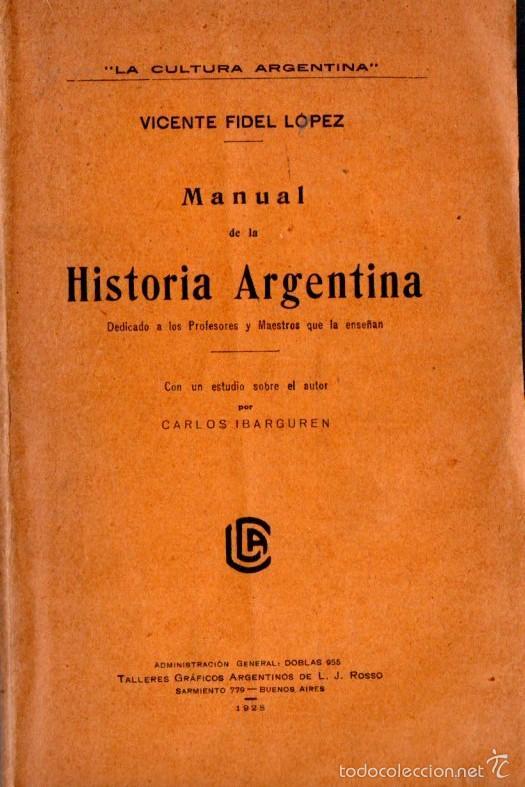 VICENTE FIDEL LÓPEZ : MANUAL DE HISTORIA ARGENTINA (ROSSO, 1928) AÚN SIN DESBARBAR (Libros Antiguos, Raros y Curiosos - Historia - Otros)