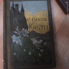 Libros antiguos: EL CONDE KOSTIA-1885. Lote 57918939