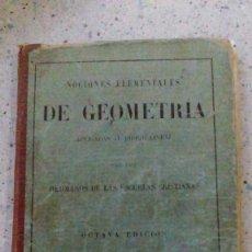 Libros antiguos: NOCIONES ELEMENTALES DE GEOMETRIA 1899. Lote 57937485