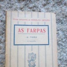 Libros antiguos: AS FARPAS - RAMALHO ORTIGAO - TOMO IV, 3ª EDICION, FLUMINENSE, 1926 LISBOA, PORTUGAL + INFO , . Lote 57940125