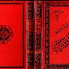 Libros antiguos: CAPELLA : NOVELAS POPULARES (HORMIGA DE ORO, 1886) DOS TOMOS. Lote 57972304