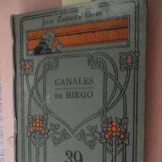 Libros antiguos: CANALES DE RIEGO- MANUALES GALLACH (SOLER)Nº 39 - JOSÉ ZULUETA GOMIS. Lote 57974593