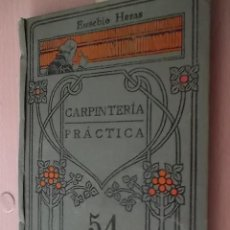Libros antiguos: CARPINTERÍA PRACTICA- MANUALES GALLACH (SOLER)Nº 54 - EUSEBIO HERAS. Lote 57974595