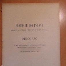 Libros antiguos: ELOGIO DE DON PELAYO. OBISPO DE OVIEDO E HISTORIADOR DE ESPAÑA. DISCURSO POR D. ANTONIO BLAZQUEZ Y D. Lote 57994586