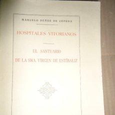 Libros antiguos: 1931 - EL SANTUARIO DE LA SANTÍSIMA VIRGEN DE ESTIBALIZ - DEDICADO A FRANCISCO FRANCO - 1ª EDICIÓN. Lote 57999513