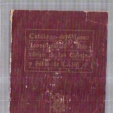 Libros antiguos: CATÁLOGO DEL MUSEO ICONOGRÁFICO E HISTÓRICO DE LAS CORTES Y SITIO DE CADIZ. 1917. 329PAGS. 19,2X12,3. Lote 58003715