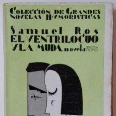 Libros antiguos: EL VENTRÍLOCUO Y LA MUDA. SAMUEL ROS. . Lote 58004018
