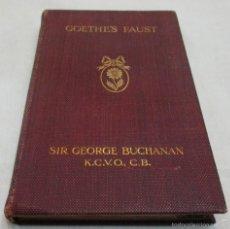 Libros antiguos: GOETHES FAUST, SIR GEORGE BUCHANAN K.C.V.O C.B. 1908. Lote 58066734