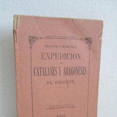 Libros antiguos: EXPEDICION DE CATALANES Y ARAGONESES AL ORIENTE. FRANCISCO MONCADA. 1882. VER FOTOS. Lote 58068472