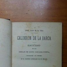 Libros antiguos: CALDERON DE LA BARCA ESTUDIO DE LAS OBRAS DE ESTE INSIGNE POETA. ANGEL LASSO 1881. Lote 58082415