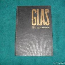 Livres anciens: ARTHUR KORN, GLAS IM BAU UND ALS GEBRAUCHSGEGENSTAND. ERNST POLLAK BERLIN 1929. Lote 58088985