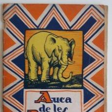 Libros antiguos: CIRCA 1927 AUCA DE LES BESTIES * ILUSTRACIONES DE MACAYA * 32 PAGINAS. Lote 58100050