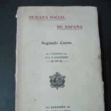 Libros antiguos: LIBRO SEMANA SOCIAL DE ESPAÑA CURSO CELEBRADO EN VALENCIA EN 1907 DEL 12 AL 19 DE DICIEMBRE 506 PAG. Lote 58133987