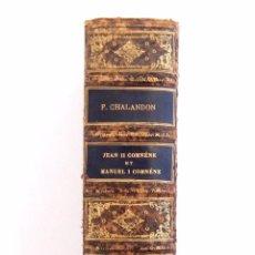 Libros antiguos: 1912 - BIZANCIO - HISTORIA BIZANTINA - JUAN II COMNENO - MANUEL I COMNENO - SUPERLIBROS HERALDICO. Lote 58139578
