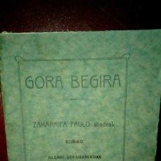 Libros antiguos: + EUSKERA. PAIS VASCO. GORA BEGIRA 1927 ZAMARRIPA PAULO ABADEAK EGIÑIKO OLERKI GOI USAÑEKOAK BILBAO. Lote 58144398