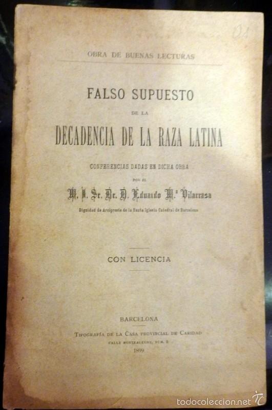 RARO LIBRO-FALSO SUPUESTO DE LA DECADENCIA DE LA RAZA LATINA- AÑO 1899-BARCELONA-ARCIPRESTE CATEDRAL (Libros Antiguos, Raros y Curiosos - Pensamiento - Otros)