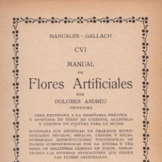 Libros antiguos: DOLORES ANDREU. MANUAL DE FLORES ARTIFICIALES. BARCELONA, C. 1925.. Lote 57945569