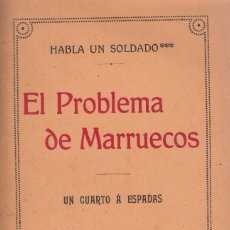 Libros antiguos: UN SOLDADO. EL PROBLEMA DE MARRUECOS. MADRID, 1914. . Lote 58162023