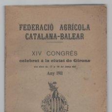 Libros antiguos: NUMULITE L0332 FEDERACIÓ AGRÍCOLA CATALANA BALEAR XIV CONGRÉS CIUTAT DE GIRONA 1911 AGRICULTURA. Lote 58183472