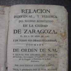 Libros antiguos: RELACION SUCESO CIUDAD DE ZARAGOZA 6 DE ABRIL DE 1766- IMPRENTA DEL REY AÑO 1766-VER FOTOS -(XL-49). Lote 224217420