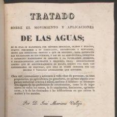 Libros antiguos: TRATADO SOBRE EL MOVIMIENTO Y APLICACIONES DE LAS AGUAS. JOSE MARIANO VALLEJO. 1833.. Lote 58263448
