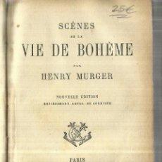 Libros antiguos: SCÈNES DE LA VIE DE BOHÈME PAR HENRY MURGER. CALMANN LÉVY ÉDITEUR. PARIS.. Lote 58274740