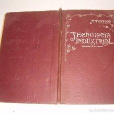 Libros antiguos: D. MARIANO TORTOSA Y PICÓN. ELEMENTOS DE TECNOLOGÍA INDUSTRIAL. RM75780. . Lote 58281395
