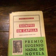 Libros antiguos: ANTIGUO LIBRO SIEMPRE EN CAPILLA PREMIO EUGENIO NADAL 1953 ESCRITO POR LUISA FORRELLAD . Lote 58282800