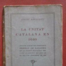 Libros antiguos: LA UNITAT CATALANA EN 1640. FERRAN DE SAGARRA. Lote 58291277