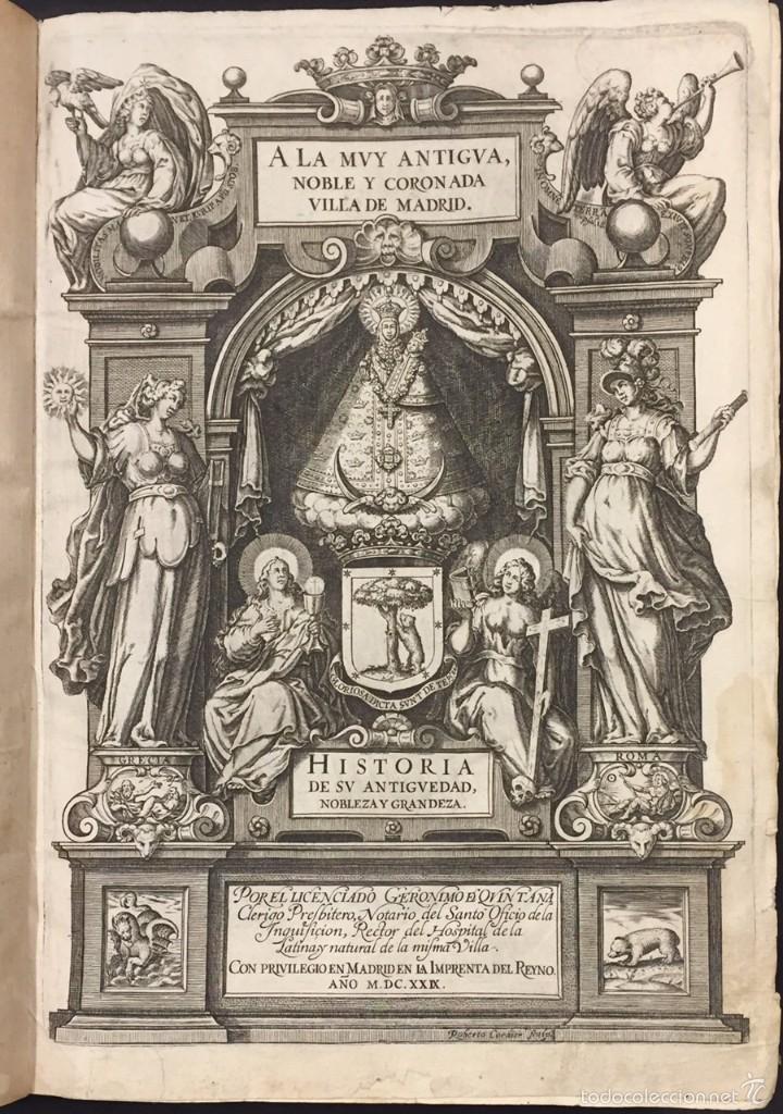 A LA MUY ANTIGUA, NOBLE Y CORONADA VILLA DE MADRID. GERONIMO DE QUINTANA. 1629 (Libros Antiguos, Raros y Curiosos - Historia - Otros)