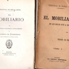 Libros antiguos: CHAMPEAUX : EL MOBILIARIO EN LOS SIGLOS XVII A XIX - DOS TOMOS (LA ESPAÑA EDITORIAL, C. 1900). Lote 58295899
