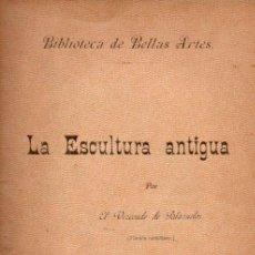 Libros antiguos: PEDRO PARIS : LA ESCULTURA ANTIGUA (LA ESPAÑA EDITORIAL, C. 1900). Lote 58295999