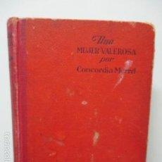 Libros antiguos: UNA MUJER VALEROSA - CONCORDIA MERREL. Lote 58305162