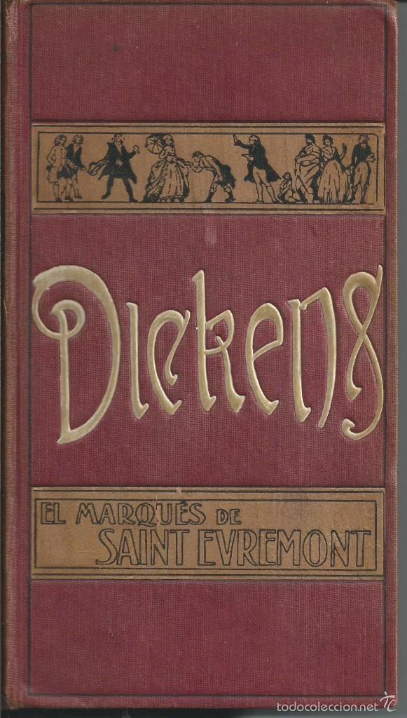 DICKENS:EL MARQUÉS DE SAINT EVREMONT TOMO I CASA EDITORIAL DOMENECH, ANTERIOR 1917.MODERNISTA (Libros antiguos (hasta 1936), raros y curiosos - Literatura - Narrativa - Otros)