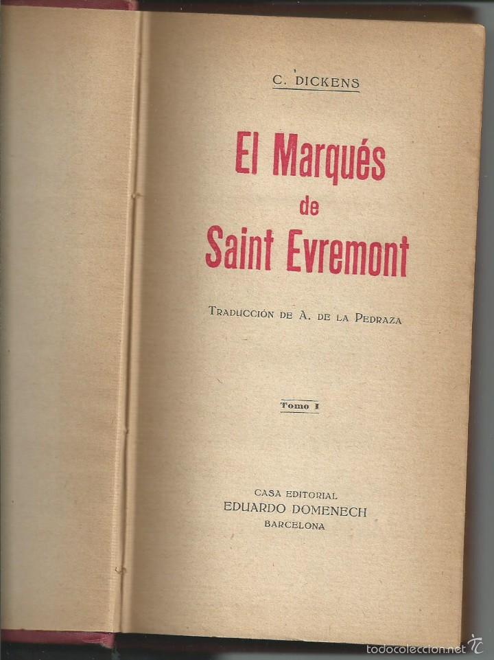 Libros antiguos: DICKENS:EL MARQUÉS DE SAINT EVREMONT TOMO I CASA EDITORIAL DOMENECH, ANTERIOR 1917.MODERNISTA - Foto 3 - 58339377