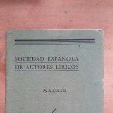 Libros antiguos: SOCIEDAD ESPAÑOLA DE AUTORES LÍRICOS 1932 ESTATUTOS. Lote 58359987