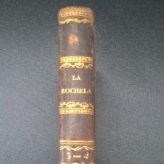 Libros antiguos: EL SITIO DE LA ROCHELA O LA DESGRACIA Y LA CONCIENCIA. BARCELONA 1822.TOMO IV. Lote 58379683