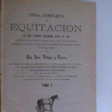 Libros antiguos: OBRA COMPLETA DE EQUITACION. JOSE HIDALGO Y TERRON. (2 TOMOS ENCUADERNADOS JUNTOS). Lote 58390529