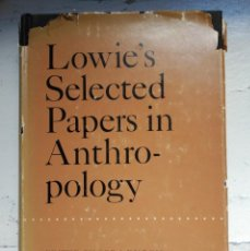 Libros antiguos: LOWIE'S SELECTED PAPERS IN ANTHROPOLOGY . Lote 58391353