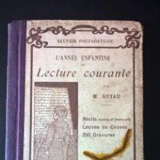 Libros antiguos: L´ ANNEE ENFANTINE DE LECTURE COURANTE. M. GUYAU. FRANCES.. Lote 58394769