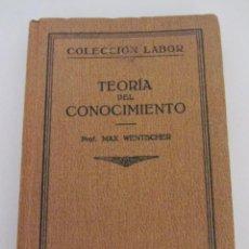Libros antiguos: MAX WENTSCHER : TEORÍA DEL CONOCIMIENTO (LABOR, 1927). Lote 58408296