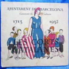 Libros antiguos: AYUNTAMENT DE BARCELONA. COMISSIÓ DE CULTURA. LES CORTS CATALANES, 1713 - 1932, SEIX I BARRAL, 1932.. Lote 58421316