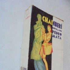 Libros antiguos: CHAMBERÍ, NOVELA-PEDRO MATA- EDITORIAL PUEYO- 1930-. Lote 58569657